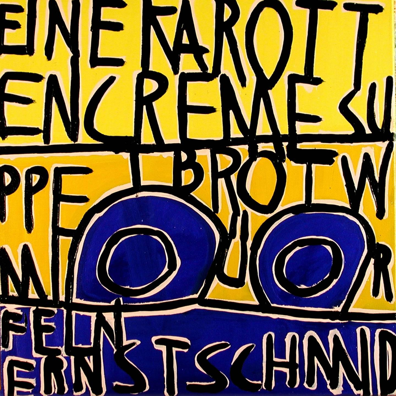 Galerie3 | Kopfkino | 21 | Ernst Schmid | 70x70cm | Eine Karottencreme ...